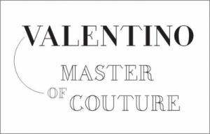 Master of Couture: высокая мода Valentino & Seven Sedie